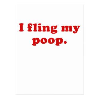 I Fling my Poop Postcard