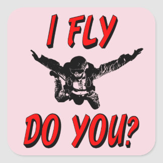 I Fly, Do You? (blk) Square Sticker