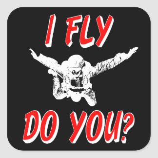 I Fly, Do You? (wht) Square Sticker