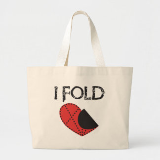 I Fold - Giving up on Love! - Funny Anti-Valentine Large Tote Bag