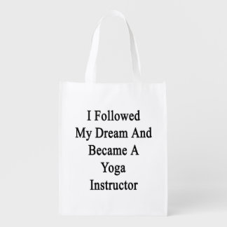 I Followed My Dream And Became A Yoga Instructor Market Tote