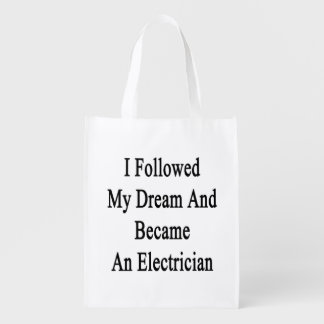 I Followed My Dream And Became An Electrician Grocery Bags