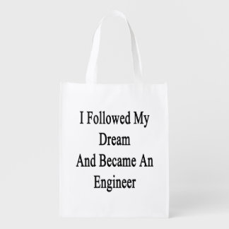 I Followed My Dream And Became An Engineer Grocery Bag