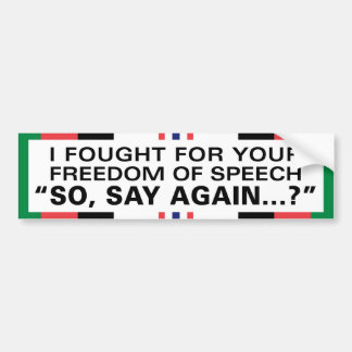 I Fought for Your Freedom of Speech - Afghanistan Bumper Sticker