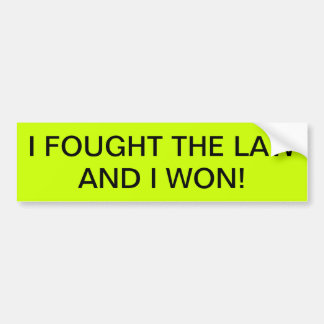 I FOUGHT THE LAW AND I WON! BUMPER STICKER