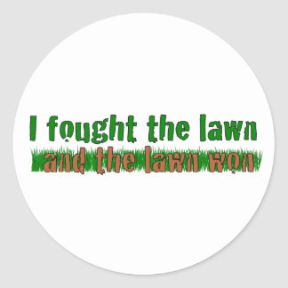 I Fought The Lawn Classic Round Sticker