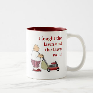 I fought the lawn... Two-Tone coffee mug