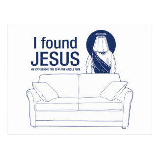 I found jesus he was behind the couch the whole ti postcard