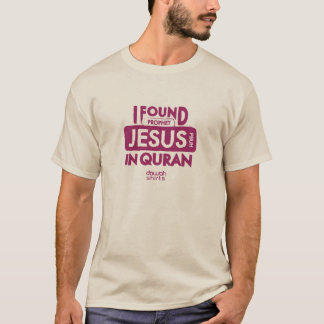 I Found Jesus in Quran T-Shirt
