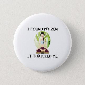 """""""I Found My Zen"""" Button"""
