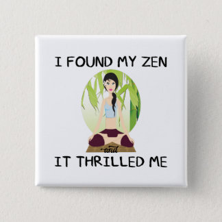 """I Found My Zen"" Square Button"