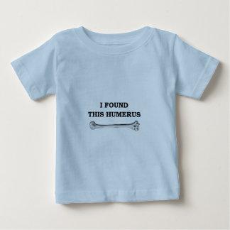 i found this humerus. baby T-Shirt