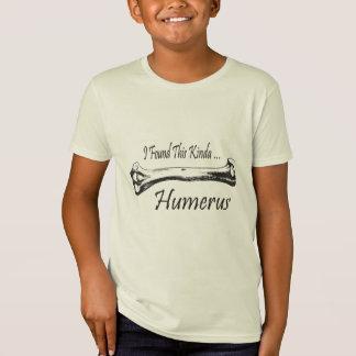 I Found This Kinda Humerus T-Shirt