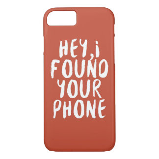 I Found Your Phone iPhone 7 Case