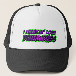 I Freakin Love DRUM and BASS music Trucker Hat