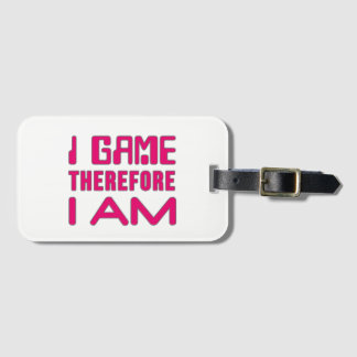I Game Therefore I AM Gamer Girl Luggage Tag
