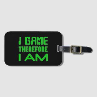 I Game Therefore I AM Luggage Tag