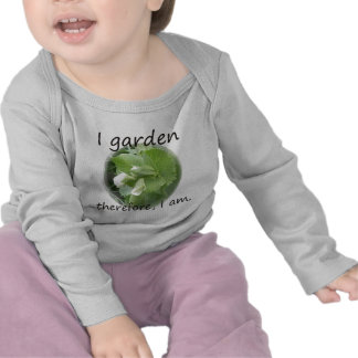 I Garden Therefore I am with pea blossom Tees
