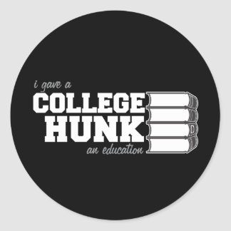 I Gave A College Hunk An Education Stickers