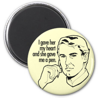 I gave her my heart... 6 cm round magnet