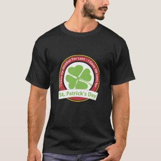 I Gave Up Lent for St. Patrick's Day T-Shirt