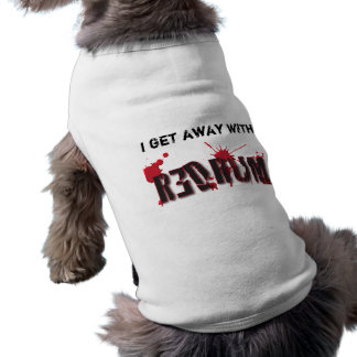 I GET AWAY WITH MURDER SLEEVELESS DOG SHIRT