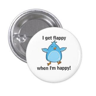 I get flappy when I'm happy! 3 Cm Round Badge