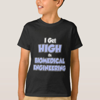 I Get High On Biomedical Engineering T-Shirt