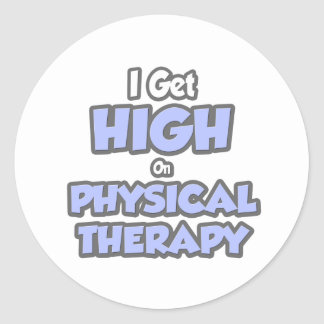 I Get High On Physical Therapy Classic Round Sticker