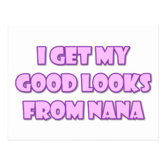 I Get My Good Looks From Nana Postcard