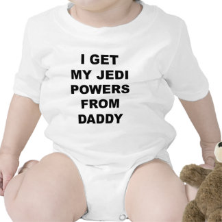 I Get My Jedi Powers From Daddy Rompers