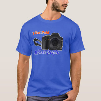 'I Get Paid to Shoot People' Photographer's Tee