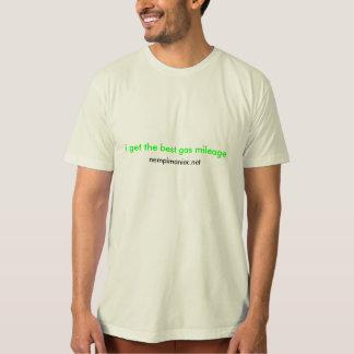 i get the best gas mileage, nempimaniac.net T-Shirt