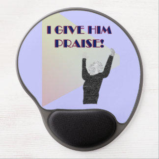I Give Him Praise Gel Mousepad Gel Mouse Pad
