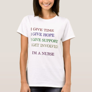 I GIVE, I'M A NURSE T-Shirt