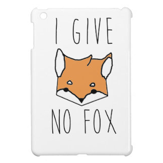 I Give No Fox iPad Mini Cases