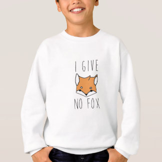 I Give No Fox Sweatshirt