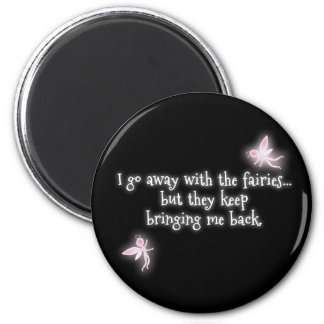 I go away with the fairies but they keep bringing magnet
