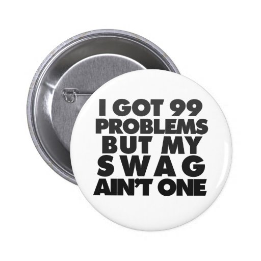 I got 99 problems 6 cm round badge