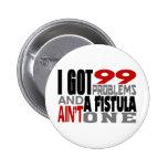 I Got 99 Problems & A Fistula Ain't One Buttons