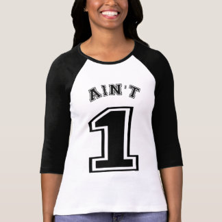 I Got 99 Problems But a B**ch Ain't One T-shirt