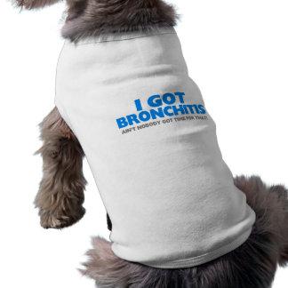 I Got Bronchitis & Ain't Nobody Got Time For That Sleeveless Dog Shirt