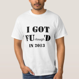 I Got FUrlough'D T-Shirt