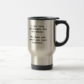 I Got Into Philosophy For...travel mug (left-hand)
