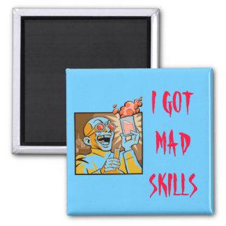 I GOT MAD SKILLS MAGNET