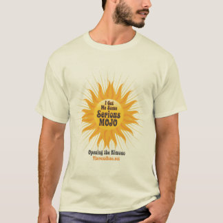 I Got Me Some Serious Mojo T-Shirt