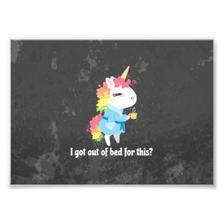 I got out of bed for this? Snarkles the Unicorn Photo Print