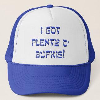 I Got Plenty O' Bupkis! Trucker Hat