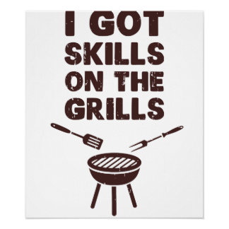 I Got Skills on the Grills Cookout BBQ Poster