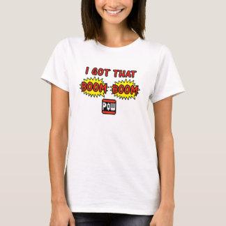 I Got That Boom Boom Pow T-Shirt